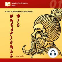 Martin Heckmann liest, Folge 1: Hans Christian Andersen - Die Nachtigall ... und mehr (Gekürzt)