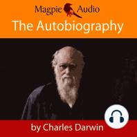 The Autobiography of Charles Darwin (Unabridged)