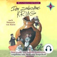 Weltliteratur für Kinder - Der zerbrochene Krug von Heinrich von Kleist (Neu erzählt von Barbara Kindermann)