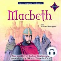 Weltliteratur für Kinder - MacBeth (Neu erzählt von Barbara Kindermann)