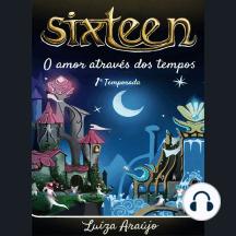 Sixteen: O amor através dos tempos