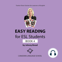 Easy Reading for ESL Students, Book 4: Twelve Short Stories for Learners of English