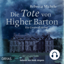 Die Tote von Higher Barton: Ein Cornwall-Krimi