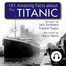 101 Amazing Facts about the Titanic
