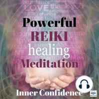 Powerful Reiki Healing Meditation for Inner Confidence