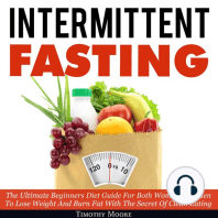 Intermittent Fasting: The Ultimate Beginners Diet Guide For Both Women And Men To Lose Weight And Burn Fat With The Secret Of Clean Eating