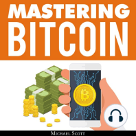 Mastering Bitcoin: A Beginners Guide to Money Investing in Digital Cryptocurrency with Trading, Mining and Blockchain Technologies Essentials