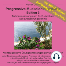 Progressive Muskelentspannung Edition 3 - MINI: Tiefenentspannung nach Dr. E. Jacobson. Das Entspannungstraining.
