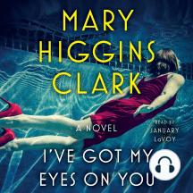 I've Got My Eyes on You: A Novel