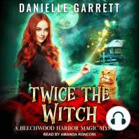 Twice the Witch