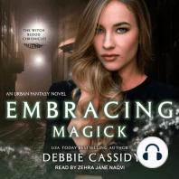 Embracing Magick
