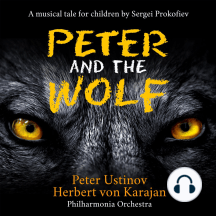 Peter and the Wolf: A musical tale for children by Sergei Prokofiev