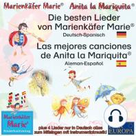 Die besten Kinderlieder von Marienkäfer Marie und ihren Freunden. Deutsch-Spanisch / Las mejores canciones de los niños de Anita la Mariquita. Aleman-Español