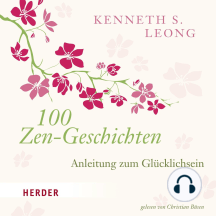 100 Zen-Geschichten: Anleitung zum Glücklichsein