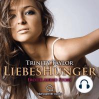 LiebesHunger / Erotik Audio Story / Erotisches Hörbuch