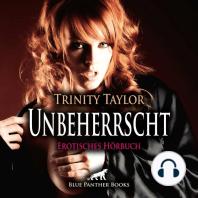 Unbeherrscht / Erotik Audio Story / Erotisches Hörbuch