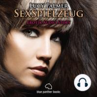 SexSpielzeug / Erotik Audio Story / Erotisches Hörbuch