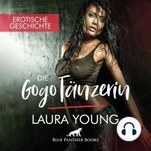 GogoTänzerin / Erotik Audio Story / Erotisches Hörbuch: Sex, Leidenschaft, Erotik und Lust
