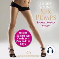 SexPumps / Erotik Audio Story / Erotisches Hörbuch