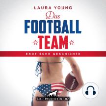 Das Football Team / Erotik Audio Story / Erotisches Hörbuch: Sex, Leidenschaft, Erotik und Lust