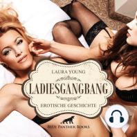 LadiesGangBang / Erotik Audio Story / Erotisches Hörbuch