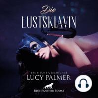 LustSklavin / Erotik Audio Story / Erotisches Hörbuch