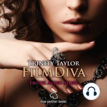 FilmDiva / Erotik Audio Story / Erotisches Hörbuch: Sex, Leidenschaft, Erotik und Lust
