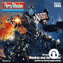 """Perry Rhodan 2943: Monkey und der Savant: Perry Rhodan-Zyklus """"Genesis"""""""