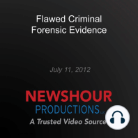 Flawed Criminal Forensic Evidence