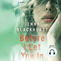 Before I Let You In: A Novel
