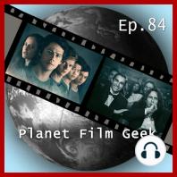 Planet Film Geek, PFG Episode 84