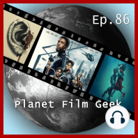 Planet Film Geek, PFG Episode 86