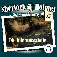 Sherlock Holmes, Die Originale, Fall 15: Die Internatsschule