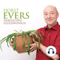 Horst Evers, Herzlichen Glückwunsch