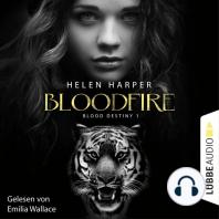 Blood Destiny - Bloodfire - Mackenzie-Smith-Serie 1 (Ungekürzt)