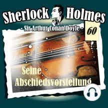 Sherlock Holmes, Die Originale, Fall 60: Seine Abschiedsvorstellung
