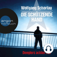 Die schützende Hand - Denglers achter Fall (Ungekürzte Lesung)