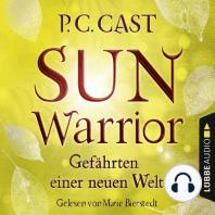Sun Warrior - Gefährten einer neuen Welt (Ungekürzt)