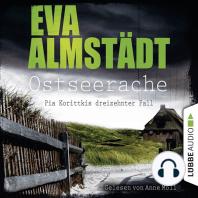 Ostseerache - Pia Korittkis dreizehnter Fall - Kommissarin Pia Korittki 13 (Gekürzt)