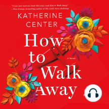How to Walk Away: A Novel