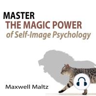 Master the Magic Power of Self-Image Psychology