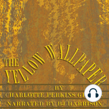 The Yellow Wallpaper: Classic Tales Edition