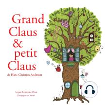 Grand Claus et petit Claus de Hans-Christian Andersen