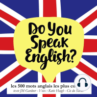 Do you speak english ? Les 500 mots anglais les plus courants