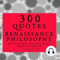 300 Quotes of Renaissance Philosophy