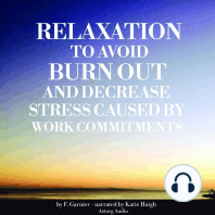 Relaxation to Avoid Burn Out and Decrease Stress Caused by Work Commitments