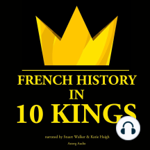 French History in 10 Kings: French History