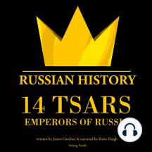 14 Tsars, Emperors of Russia: Russian History