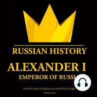Alexander I, Emperor of Russia