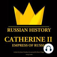 Catherine II, Empress of Russia